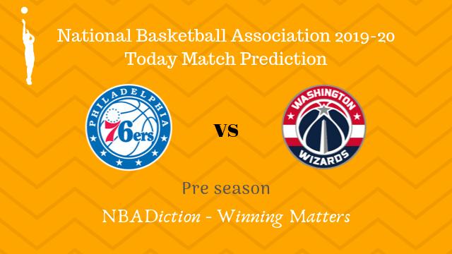 76ers vs wizards preseason - 76ers vs Wizards NBA Today Match Prediction - 18th Oct 2019