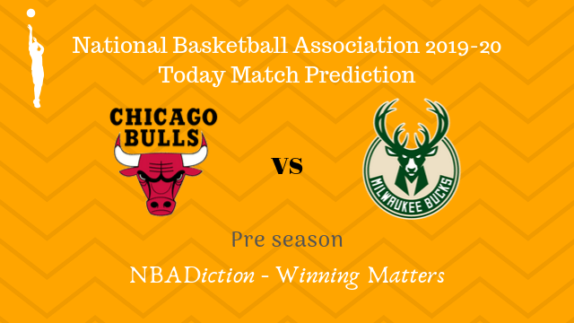 bulls vs bucks preseason - Bulls vs Bucks NBA Today Match Prediction - 8th Oct 2019