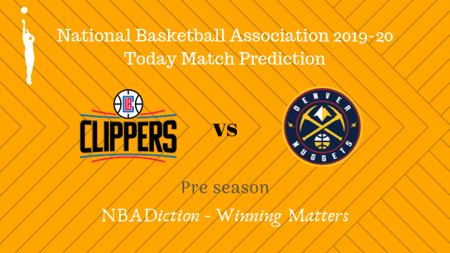 clippers vs nuggets preseason - Clippers vs Nuggets NBA Today Match Prediction - 11th Oct 2019
