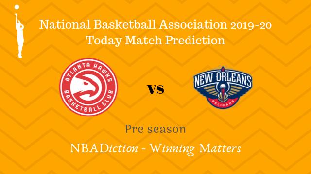 hawks vs pelicans preseason - Hawks vs Pelicans NBA Today Match Prediction - 7th Oct 2019