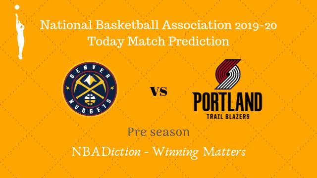 nuggets vs trailblazers preseason - Nuggets vs Trail Blazers NBA Today Match Prediction - 18th Oct 2019
