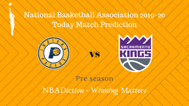 pacers vs kings preseason - Pacers vs Kings NBA Today Match Prediction - 5th Oct 2019