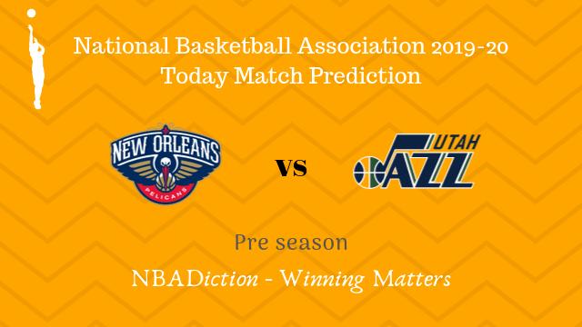 pelicans vs jazz preseason - Pelicans vs Jazz NBA Today Match Prediction - 12th Oct 2019