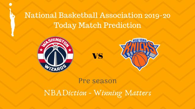 wizards vs knicks preseason - Wizards vs Knicks NBA Today Match Prediction - 7th Oct 2019