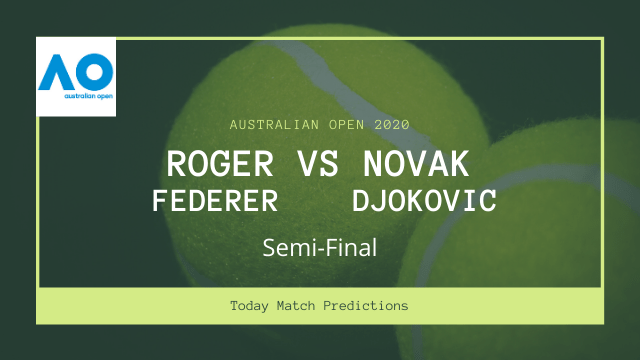 roger federer vs novak djokovic prediction ao semi final - Roger Federer vs Novak Djokovic Prediction, Australian Open 2020 Semi-final