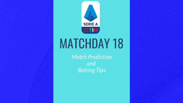 seriea predictions matchday18 - 2019-20 Serie A - Matchday 18 Predictions and Betting Tips