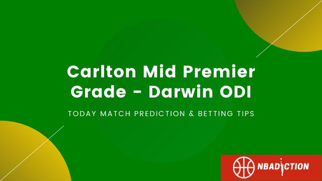 Carlton Mid Premier Grade Darwin ODI NBADiction - Tracy Village vs Southern Districts Today Cricket Match Prediction Tips - Darwin ODI